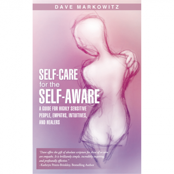Self Care for the Self Aware by Dave Markowitz